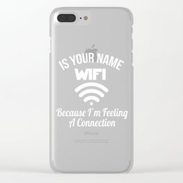 Wifi Funny Pickup Line T-Shirt Clear iPhone Case