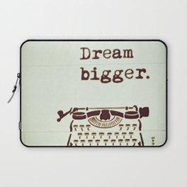 Dream Bigger Laptop Sleeve