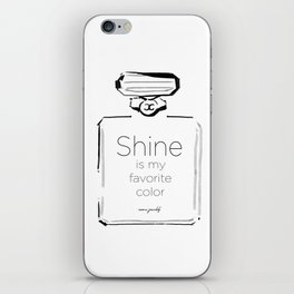 Shine is my favorite color iPhone Skin