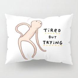 Honest Blob - Tired But Trying Pillow Sham