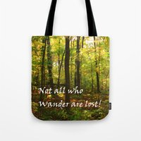 not all who wander are lost Tote Bags featuring Not All Who Wander... by Lyle Hatch