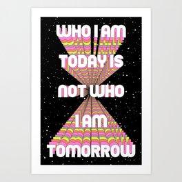 Who I Am Today Art Print