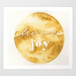 choose joy and keep choosing it Art Print