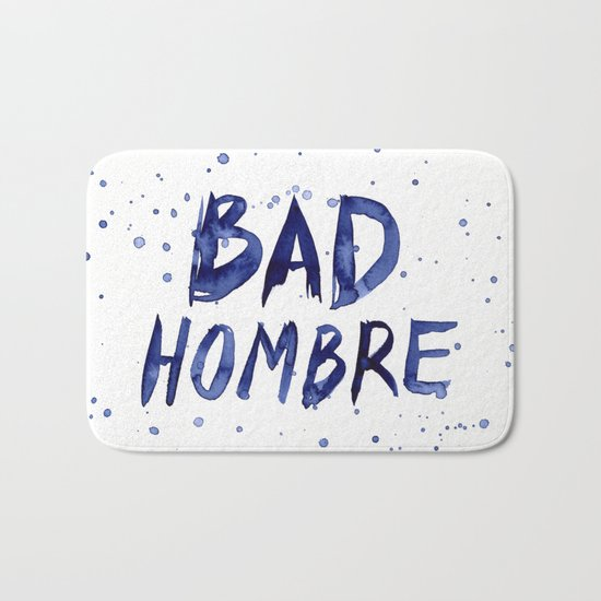 Bad Hombre Typography Watercolor Text Art Bath Mat