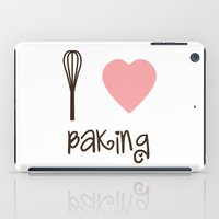 baking iPad Cases featuring I Heart Baking by SweetToothStudio