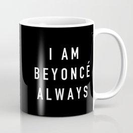 I Am Always (White) Coffee Mug
