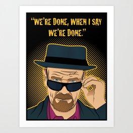 Walter White - Heisenberg - Breaking Bad Art Print