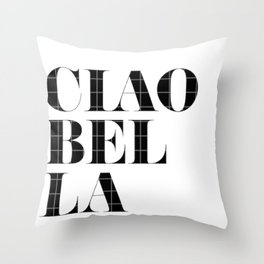 """""""Ciao Bella"""" Chic Typography Throw Pillow"""