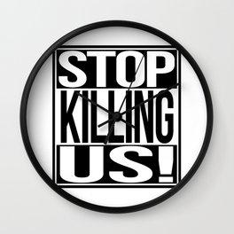 Stop Killing Us Wall Clock