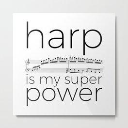 Harp is my super power (white) Metal Print