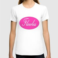 flawless T-shirts featuring FLAWlESS by 2sweet4words Designs