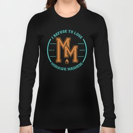 Mohawk Maddness Long Sleeve T-shirt