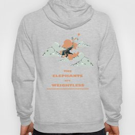 The Elephants Are Weightless Hoody