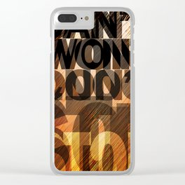 CAN'T WON'T DON'T STOP Clear iPhone Case