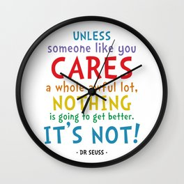 Care a Lot Quote - Dr Seuss Wall Clock