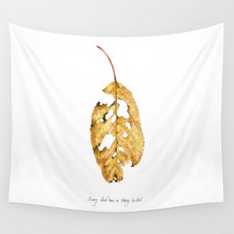 Every leaf has a story to tell Wall Tapestry