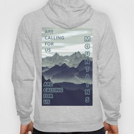 Mountains are calling for us Hoody