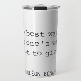 """""""The best way to keep one's word is not to give it."""" Travel Mug"""