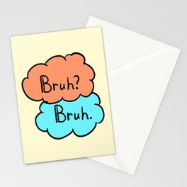 bruh? bruh.  Stationery Cards