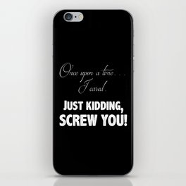 Once Upon A Time . . . I Cared iPhone Skin