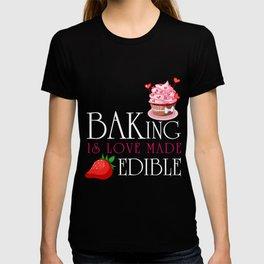 Baking T-Shirt Baking Is Love Made Edible Gift For Baker Tee T-shirt