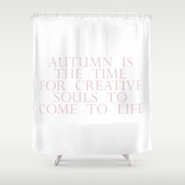 time for creative souls Shower Curtain
