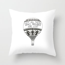 """Not all those who wander are lost"" Throw Pillow"