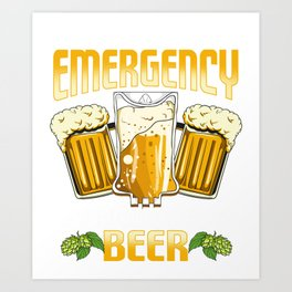 Funny In Case Of Emergency My Blood Type Is Beer Art Print