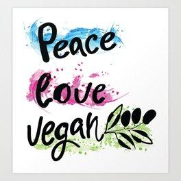 Peace love vegan Art Print
