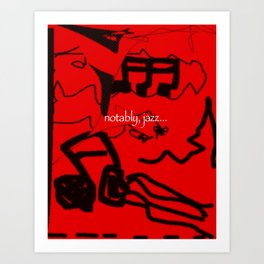 Notably, Jazz.  Black on Red. (Available with or without lettering.) Art Print