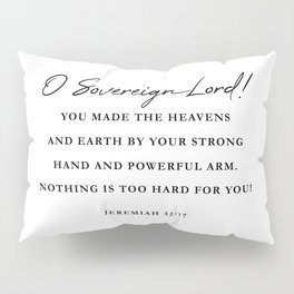 JEREMIAH 32:17 O Sovereign Lord! Pillow Sham
