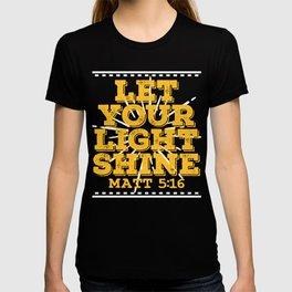 """A Shining Tee For A Wonderful You Saying """"Let Your Light Shine Matt 5:16"""" T-shirt Design Glowing T-shirt"""