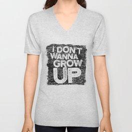 I don't wanna grow up Unisex V-Neck