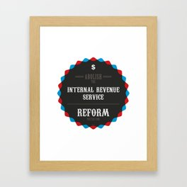 Reform The Tax Code Framed Art Print