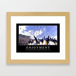 Enjoyment: Inspirational Quote and Motivational Poster Framed Art Print