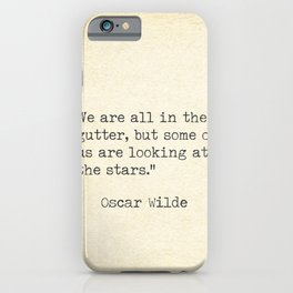 Oscar Wilde quote, We are all in the gutter.. iPhone Case