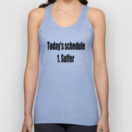 today suffer funny sarcastic quote Unisex Tank Top