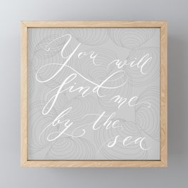 You will find me by the sea (Gray) Framed Mini Art Print