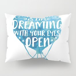 Reading is like Dreaming with Your Eyes Open Pillow Sham