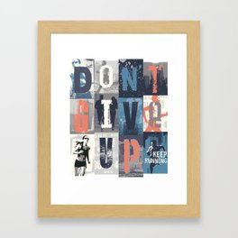 Don't Give Up, Keep Running Framed Art Print