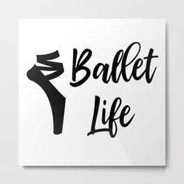 Ballet Life Metal Print