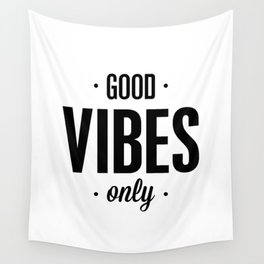 Good Vibes Only black and white vibrations typographic quote poster quotes wall home decor Wall Tapestry