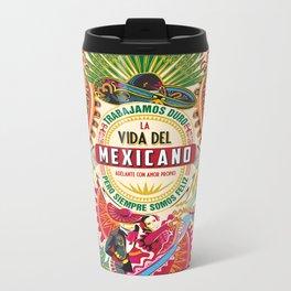 La Vida del MEXICANO Metal Travel Mug