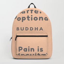 Buddha Quote |Pain is inevitable suffering is optional Backpack