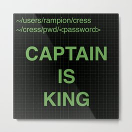 Captain is King Metal Print