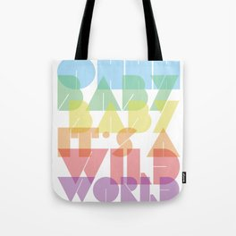 Ohhh Baby It's A Wild World Tote Bag