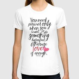 Love is enough - Chaplin sentence Illustration, motivation, inspirational quote T-shirt