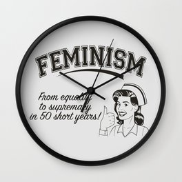 Feminism - Equality to Supremacy Wall Clock