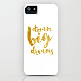 dream big dreams iPhone Case