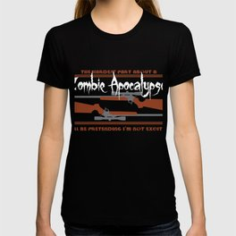 Zombie Tee The Hardest Part About Zombie Apocalypse Will Be Pretending I'm Not Excited T-shirt T-shirt